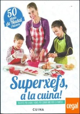 Superxefs, a la cuina- 50 plats de nadal i hivern