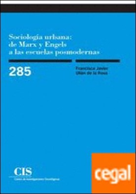 Sociología urbana: de Marx y Engels a las escuelas posmodernas