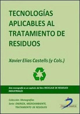 Tecnologías aplicables al tratamiento de residuos. Reciclaje de residuos industriales