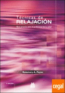 TÉCNICAS DE RELAJACIÓN. Guía práctica para el profesional de la salud (Bicolor) . Guía práctica para el profesional de la salud
