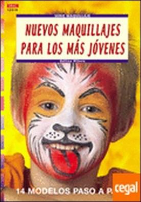 Serie Maquillaje nº 10. NUEVOS MAQUILLAJES PARA LOS MÁS JÓVENES . 14 MODELOS PASO A PASO por Wilberg, Bettina PDF