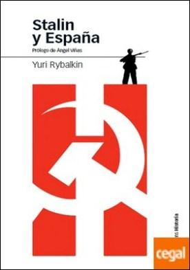 STALIN Y ESPAÑA . La ayuda militar soviética a la República