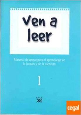 Ven a leer, 1 . Material de apoyo para el aprendizaje de la lectura y la escritura