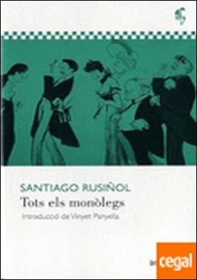 Tots els monolegs por Rusiñol, Santiago
