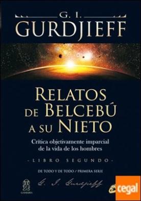 Relatos de Belcebú a su nieto - Libro segundo . Crítica objetivamente imparcial de la vida de los hombres