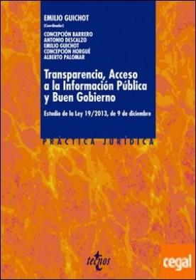 Transparencia, Acceso a la Información Pública y Buen Gobierno . Estudio de la Ley 19/2013, de 9 de diciembre