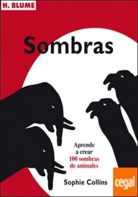 Sombras . Aprende a crear 100 sombras de animales por Collins, Sophie PDF