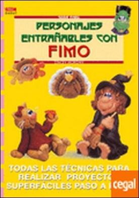 Serie Fimo nº 7. PERSONAJES ENTRAÑABLES CON FIMO . TODAS LAS TECNICAS PARA REALIZAR PROYECTOS SUPERFACILES PASO A PASO