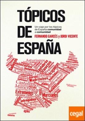 Tópicos de España . Una revisión de los tópicos españoles comunidad a comunidad