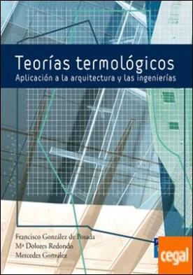 Teorías termológicas. aplicación a la arquitectura y a las ingenierías . Aplicación a la arquitectura y las ingenierías