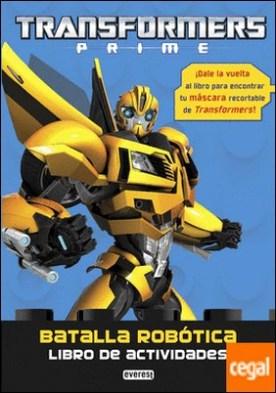 Transformers Prime. Batalla robótica. Libro de actividades . ¡Dale la vuelta al libro para encontrar tu máscara recortable de Transformers!