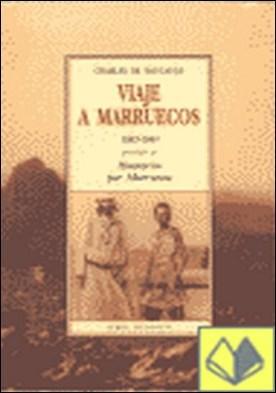 Viaje a Marruecos (1883-1884) . precedido de itinerarios por Marruecos
