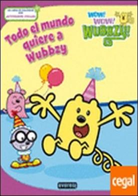 Wow Wow Wubbzy. Todo el mundo quiere a Wubbzy . Un libro de colorear con ¡actividades chulas!