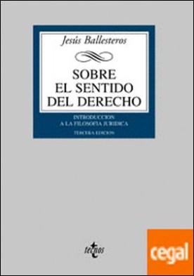 Sobre el sentido del Derecho . Introducción a la Filosofía jurídica