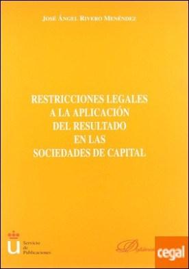 RESTRICCIONES LEGALES A LA APLICACIÓN DEL RESULTADO EN LAS SOCIEDADES DE CAPITAL