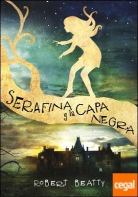 Serafina y la capa negra (Serafina 1)