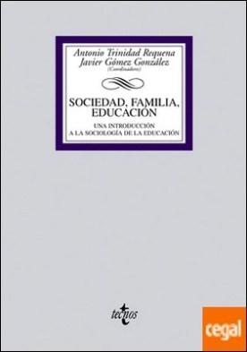 Sociedad, familia, educación . Una introducción a la Sociología de la Educación