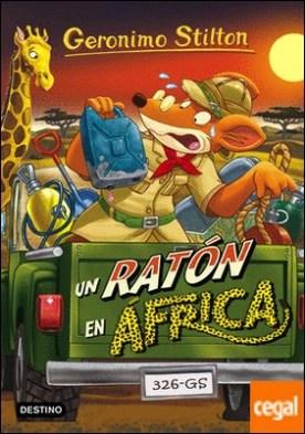 Un ratón en África . Geronimo Stilton 62