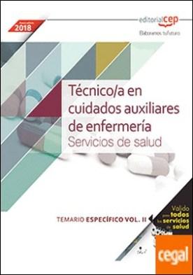 Técnico/a en cuidados auxiliares de enfermería. Servicios de salud. Temario específico. Vol.II