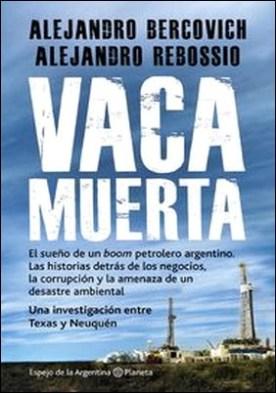 Vaca muerta por Alejandro Bercovich, Alejandro Luís Rebossio