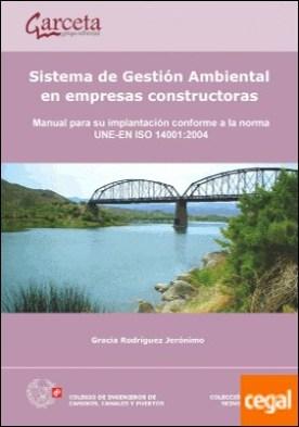 Sistema de gestión ambiental en empresas constructoras: Manual para su interpretación conforme a la norma UNE-EN ISO 14001:2014