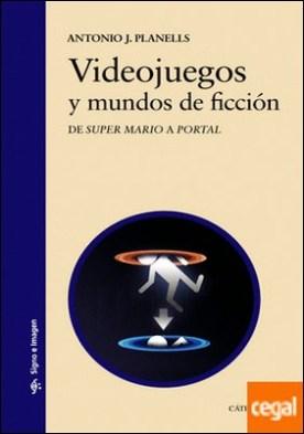 Videojuegos y mundos de ficción . De