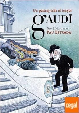 Un passeig amb el senyor Gaudi