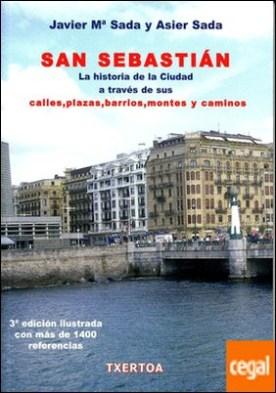 San Sebastián. La historia de la ciudad a través de sus calles, plazas, barrios, montes y caminos