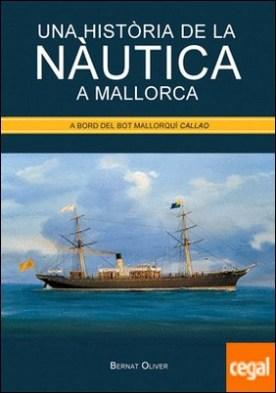 Una història de la nàutica a Mallorca . A bord del bot mallorquí Callao