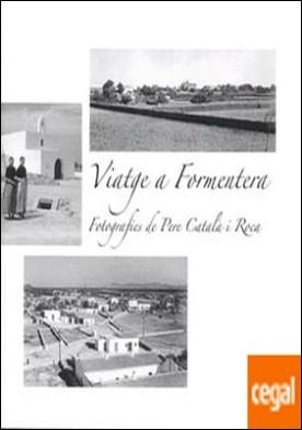 Viatge a Formentera . Fotografies de Pere Català i Roca