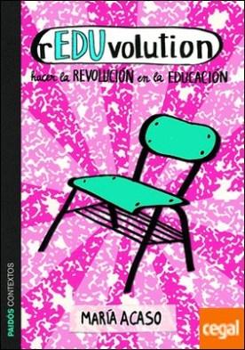 rEDUvolution . Hacer la revolución en la educación