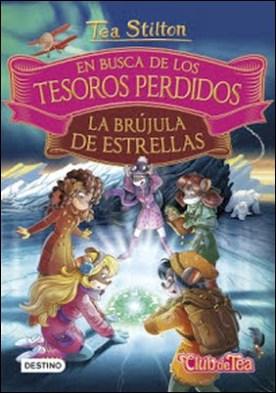 En busca de los tesoros perdidos: La brújula de estrellas por Tea Stilton