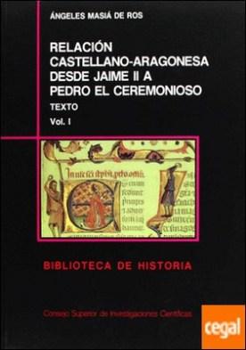 Relación castellano aragonesa desde Jaime II a Pedro el Ceremonioso