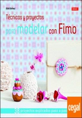 Técnicas y proyectos para modelar con Fimo . 38 proyectos explicados paso a paso por Bailloeul, Odile