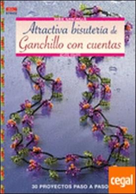 Serie Ganchillo nº 2. ATRACTIVA BISUTERÍA DE GANCHILLO CON CUENTAS . 30 proyectos paso a paso