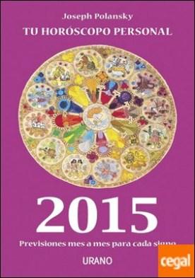 Tu horóscopo personal 2015 . Predicciones mes a mes