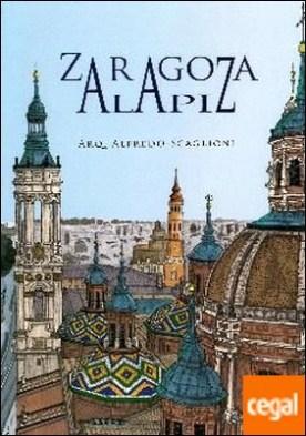 Zaragoza a lápiz . (Edición trilingüe español-inglés-chino)