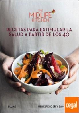 Recetas para estimular la salud a partir de los 40 . The Midlife Kitchen
