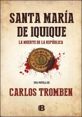 Santa María de Iquique por Carlos Tromben PDF