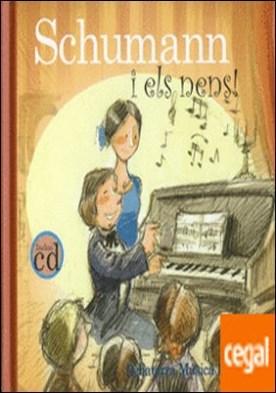 Schumann i els nens . Robert Schumann i el cavaller del bosc