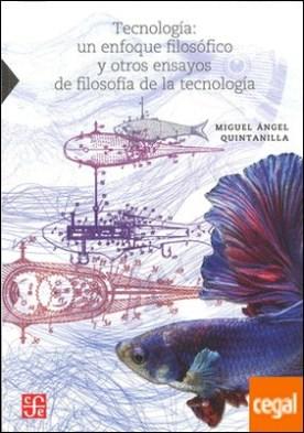Tecnología: Un enfoque filosófico y otros ensayos de filosofía de la tecnología