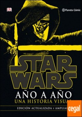 Star Wars Año a Año (nueva edición) . Una historia visual. Edición actualizada y ampliada