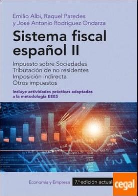Sistema fiscal español II (2016) . Impuesto sobre Sociedades. Tributación de no residentes. Imposición directa. Otros impuestos (incluye actividades prácticas adaptadas a la metodología EEES)