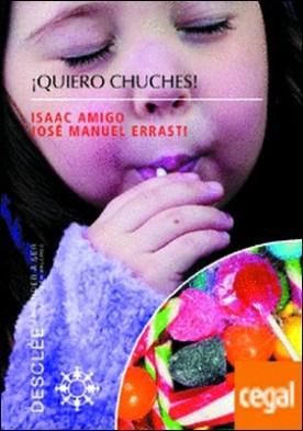 ¡Quiero chuches! . Los 9 hábitos que causan la obesidad infantil