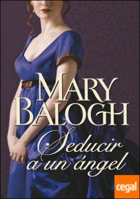 Seducir a un ángel (Huxtable 4) por Balogh, Mary