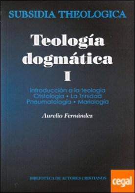 Teología dogmática, I . Introducción a la teología; Cristología; La Trinidad; Pneumatología; Mariología