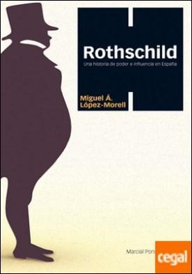 ROTHSCHILD . Una historia de poder e influencia en España