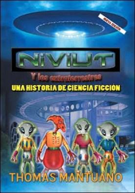 Niviut Y Los Extraterrestres: Una Historia De Ciencia Ficción por Thomas Mantuano PDF