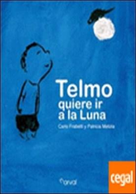 Telmo quiere ir a la Luna por Frabetti, Carlo