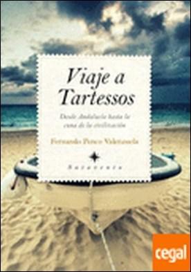 Viaje a Tartessos . desde Andalucía hasta la cuna de la civilización